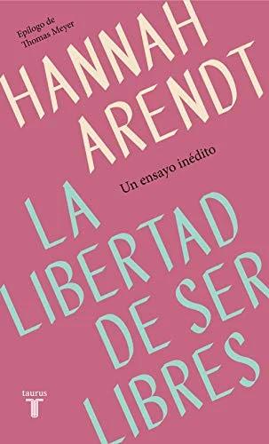 la libertad de ser libres hannah arendt pdf